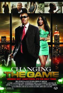 Changing the Game (2012)   An epic tale about a supremely intelligent young African-American male who rises from the ferocious and oppressive streets of North Philadelphia to being a shining star in the lucrative world of high finance at Wall Street's most prestigious firm. Written by Rel Dowdell.