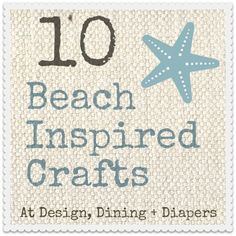 Cute beach-themed craft ideas for decorating your home.