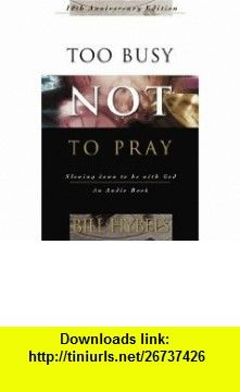 Too Busy Not to Pray Audio Tape (9780830819744) Bill Hybels, Chris Fabry , ISBN-10: 0830819746  , ISBN-13: 978-0830819744 ,  , tutorials , pdf , ebook , torrent , downloads , rapidshare , filesonic , hotfile , megaupload , fileserve