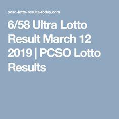 6/58 Ultra Lotto Result  March 12 2019 | PCSO Lotto Results Lotto Results, March 12th, No Response