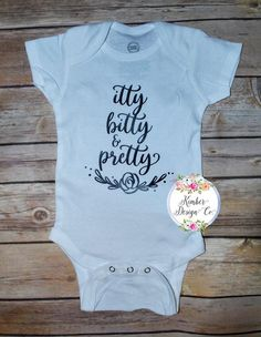 2ceb78d4a Itty Bitty and Pretty Onesie. Itty Bitty and Pretty. Itty Bitty Pretty.  Itty Bitty Pretty Onesie. Itty Bitty Pretty Bodysuit. Itty. Bitty
