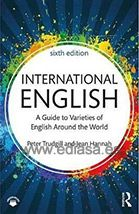 INTERNATIONAL ENGLISH A GUIDE TO VARIETIES OF ENGLISH AROUND THE WORLD. Peter Trudgill, Jean Hannah. Localización: 802/TRU/int