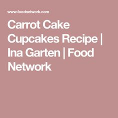 carrot cake cupcakes - Fish Stew Ina Garten