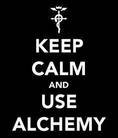 Full Metal Alchemist Photo: Keep Calm and Use Alchemy
