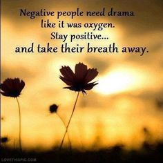 Negative people need drama quotes quote quotes and sayings image quotes picture quotes drama quotes negative quotes