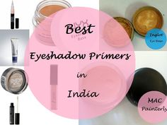 My Top 10 Eye Shadow Primers in India By Contributor: Mamta Eye makeup holds a lot of importance these days, to an extent that proper eye makeup itself cha