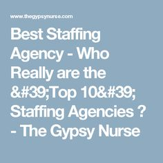 215519bac8f Best Staffing Agency - Who Really are the 'Top 10' Staffing Agencies ? Nurse  StaffingStaffing AgenciesTravel Nursing ...