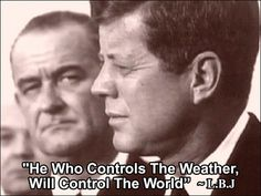 "1962: ""He Who Controls The Weather, Will Control The World"" (LBJ) – Living His Word"