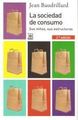La sociedad de consumo - Jean Baudrillard Guy Debord, Baudrillard, Books To Read, My Love, Reading, Advertising, Pasta, Model, Book Reviews