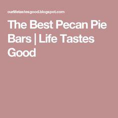 The Best Pecan Pie Bars | Life Tastes Good