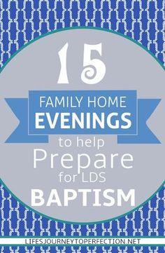 15 Family Home Evening Ideas to Help Prepare for LDS Bapstim