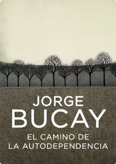 El camino de la autodependencia (Autoayuda Y Superacion) (Spanish Edition) by Jorge Bucay. $7.76. 144 pages. Publisher: GRIJALBO; 001 edition (March 18, 2011)