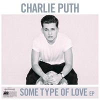 Some Type Of Love EP por Charlie Puth na SoundCloud