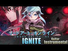 Sword Art Online II Opening 1 - Ignite (Guitar Instrumental) - YouTube