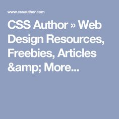 CSS Author » Web Design Resources, Freebies, Articles & More...
