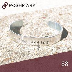 "Coffee addict cuff bracelet. Hand made hand stamped aluminum cuff bracelet. 3/8"" wide 6"" long adjustable. Jewelry Bracelets"