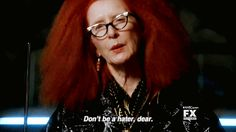 "When she said this. | 10 Quotes That Prove Myrtle Snow From ""American Horror Story: Coven"" Is Totally Badass"