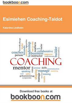 """MPS Prewisen competence directorin ja senior partnerin Katariina Lindholmin kirjoittama e-kirja """"Esimiehen Coaching-Taidot"""" tarjoaa esimiehille ja muille coachingista kiinnostuneille mahdollisuuden tutustua coachingiin lähestymistapana sekä coachingin perustaitoihin ja työkaluihin. Kirjan voi ladata itselleen ilmaiseksi tilaamalla itselleen Bookboonin uutiskirjeen osoitteessa http://urly.fi/jkp"""