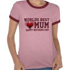 Worlds Best Mum T-shirt -  Customisable  http://www.zazzle.co.uk/worlds_best_mum_t_shirt_customisable-235050589705035132