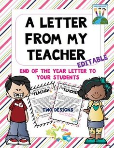 End of Year - End of Year Letter - This End of Year Letter From My Teacher is editable so you can personalize it!Looking for a sweet and sincere end of the year letter for your students? And the body of the letter is editable too! Just open in Teacher Forms, Teacher Pay Teachers, Teacher Resources, Letter To Students, Special Letters, End Of Year Activities, Friendly Letter, Parent Communication, End Of School Year
