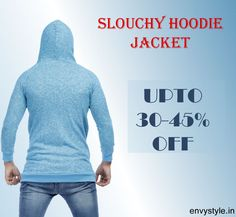 "#ENVYSTYLE : "" SALE Upto 30% - 45% Off on Men's Jackets!!!""  Click Here for more Online Shopping Offers -- > http://envystyle.in/  Shop Now >>> http://envystyle.in/product/slouchy-hoodie-skyblue-jacket/  To Place an Order Call now: 040 2355 4506 — at ENVY -The Styling Lounge"