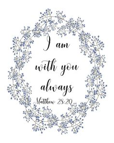 Matthew 28:20, I am with you always, download bible quote art, scripture print, religious art, Chris