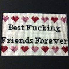 Heavily inspired by Julie Jacksons subversive cross stitch, my BFF Marie made this to me!