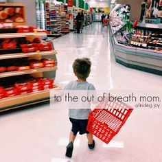 finding joy: to the out of breath mom.