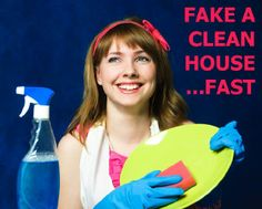Fake a Clean House, Fast http://www.infobarrel.com/Fake_a_Clean_House_Fast