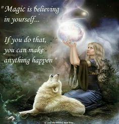 Magic happens when you believe in yourself.
