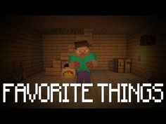 """My Favorite Things"" - a Minecraft Music Video by Vareide"