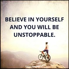 Believe Quotes | Believe in yourself and you will be unstoppable.