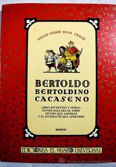 L-I/465. Bertoldo Bertoldino Cacaseno libro divertido y moral donde hallará el sabio mucho que admirar y el ignorante que aprender / Giulio Cesare della Croce. Madrid : El Museo Universal, 1992.