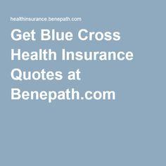 Get Blue Cross Health Insurance Quotes at Benepath.com