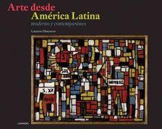 Arte desde America Latina: moderno y contmeporaneo