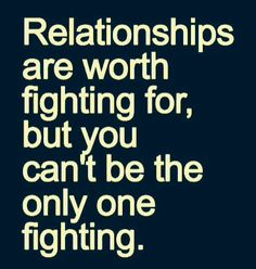 It's true for both frienships and romsntic relationships..