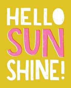 Hooray Today - Hello Sunshine Art Print, $20.00 (http://www.shophooraytoday.com/hello-sunshine-art-print/)