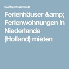 Ferienhäuser & Ferienwohnungen in Niederlande (Holland) mieten