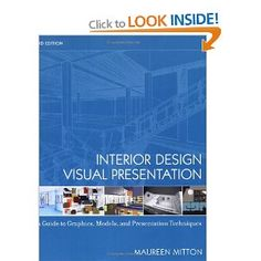 Interior Design Visual Presentation: A Guide to Graphics, Models and Presentation Techniques.