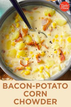 Bacon-Potato Corn Chowder I was raised on a farm, so a warm soup with homey ingredients, like this c Bacon Potato Corn Chowder, Corn Chowder Soup, Best Corn Chowder Recipe, Corn Chowder Recipe Pioneer Woman, Slow Cooker Corn Chowder, Ham And Potato Soup, Chicken Corn Chowder, Loaded Baked Potato Soup, Easy Soup Recipes
