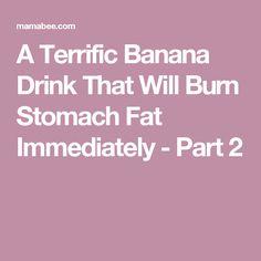 A Terrific Banana Drink That Will Burn Stomach Fat Immediately - Part 2