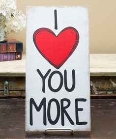 Loving this 'I Love You More' Wall Art on #zulily! #zulilyfinds