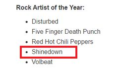 Shinedown are nominated as Rock Artist of the Year at  iHeartRadio Music Awards!  Nominee list: http://news.iheart.com/features/iheartradio-music-awards-15/articles/15/490103/luke-carrie-thomas-more-nominated-for-15433559/ - facebook.com/ShinedownsNation