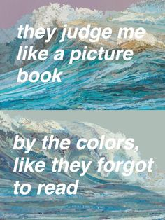 I think we're like fire and water. Lana del Rey.