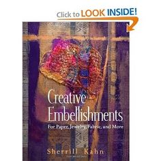 Creative Embellishments: For Paper, Jewelry, Fabric, and More - Sherrill Kahn (664)