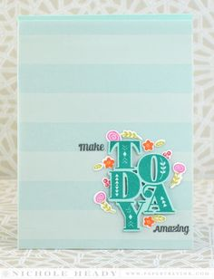 Make Today Amazing Card by Nichole Heady for Papertrey Ink (June 2015)