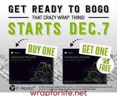 TIME TO GET YOUR BOGO ON! Buy one #CrazyWrapThing , get one #CrazyWrapThing FREE! 24 Hours only, while supplies last! Get yours before they're gone! Starts Dec 7, 2015  wrapforlife .net  #itworks #health #wellness #wrap #free #bogo #christmas