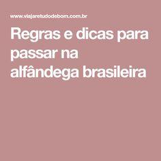 Regras e dicas para passar na alfândega brasileira