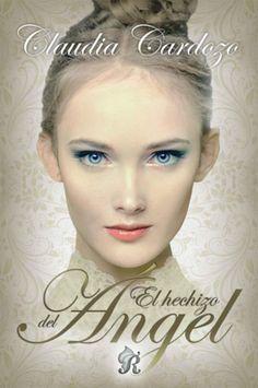 El hechizo del ángel - Claudia Cardozo