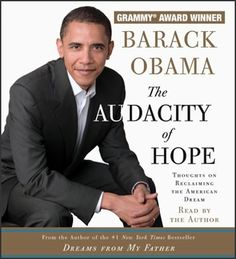 Barack Obama...The Audacity of Hope